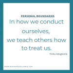 We teach others how to treat us.